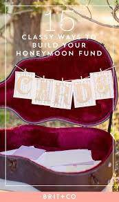 honeymoon fund bridal shower 15 ways to ask for money for your honeymoon fund brit co