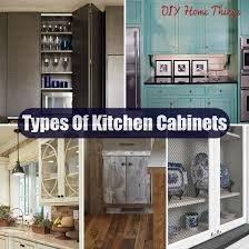 Types Of Kitchen Cabinet Different Types Of Kitchen Cabinets To Beautify Your Kitchen Diy
