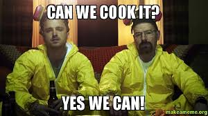 Yes We Can Meme - can we cook it yes we can make a meme