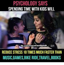 Fb Memes - psychology says spending time with kids will fbcomtears cantspeak