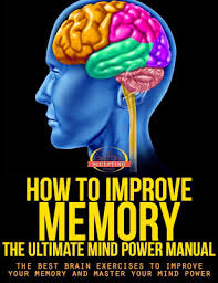 Book Free Download Free Download Or Read Online How To Improve Memory The Ultimate