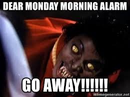 Zombie Meme Generator - dear monday morning alarm go away michael jackson zombie