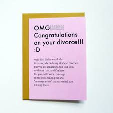 congratulations on your divorce card divorce card single divorce awkward
