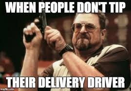 Delivery Meme - am i the only one around here meme imgflip