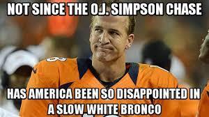 Peyton Superbowl Meme - funniest political memes of the week white bronco peyton