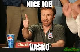 Nice Job Meme - nice job vasko meme chuck norris approves 79863 memeshappen