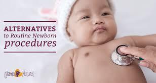 natural baby alternatives to routine newborn procedures