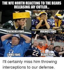 Packers Bears Memes - the nfc north reacting to the bears releasing jay cutler packers