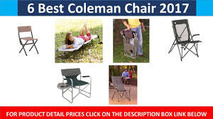 Coleman Reclining Camp Chair 6 Best Coleman Chair 2017 Youtube