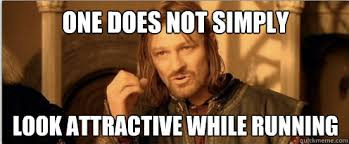 Meme One Does Not Simply - running meme of the day one does not simply look attractive while