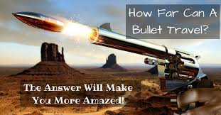 How Far Does A Bullet Travel images How far can a bullet travel the answer will make you more amazed jpg