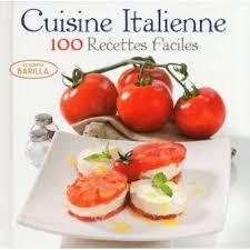 livre cuisine italienne cuisine italienne 100 recettes faciles 100 recettes faciles