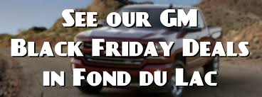 black friday lease deals and gm black friday 2016 deals in fond du lac wi