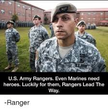 Army Ranger Memes - us army rangers even marines need heroes luckily for them rangers