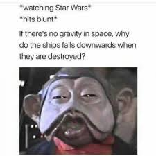 Stoned Meme - watching star wars while being stoned meme xyz