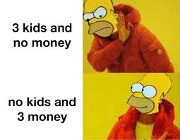 No Kids Meme - the simpsons meme no kids and 3 money on bingememe