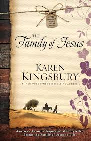 the family of jesus book by karen kingsbury official publisher