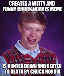 Chuck Meme - creates a witty and funny chuck norris meme is hunted down and