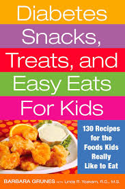 diabetes snacks treats and easy eats for kids 130 recipes for