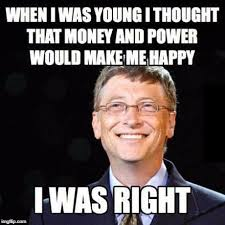 Bill Gates Memes - image tagged in bill gates money memes microsoft imgflip