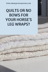 no bow wraps pro equine grooms quilts vs no bows what wraps are best for