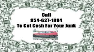 car junkyard miami fl cash for junk cars broward fl call 954 627 1894 we buy junk cars