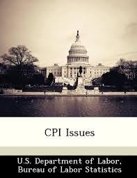 us bureau of labor statistics cpi cpi issues u s department of labor bureau of labor statistics