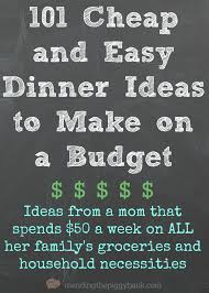101 cheap and easy dinner ideas to make on a budget inexpensive