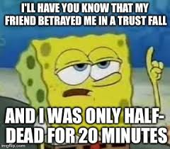 Spongebob Internet Meme - ill have you know spongebob meme imgflip