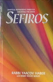 spiritual guide to counting the omer sefiros spiritual refinement through counting the omer