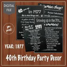 cing birthday party 40th birthday party signs 1977 40th birthday decor