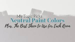 neutral paint colors choose color u0026 sheen for walls