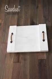 diy tray easy diy wood serving tray farmhouse style sawdust sisters