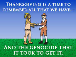 thanksgiving and genocide let s write and a more honest