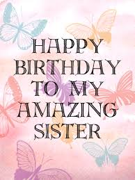 sister birthday cards birthday messages for sister birthday wishes