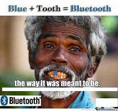 Bluetooth Meme - bluetooth the way it was meant to be by badmanridim meme center