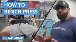 how to bench press proper bench press form with fouad abiad youtube