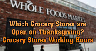 which grocery stores are open on thanksgiving earn the necklace