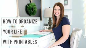 how to use printables to organize your life youtube
