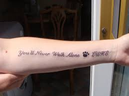 tattoos on forearm quotes you u0027ll never walk alone can totally see myself doing this with