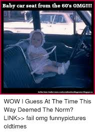 Car Seat Meme - baby car seat from the 60 s omg craftandcooking corner