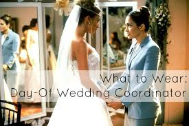 day of wedding coordinator ask what to wear as a wedding coordinator wardrobe oxygen