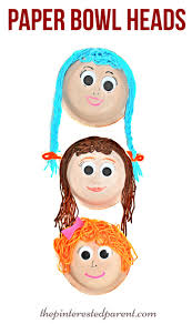 paper bowl heads u0026 faces with yarn hair a fun arts u0026 crafts