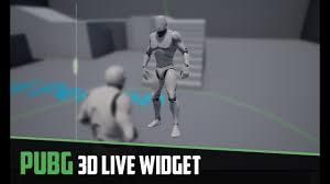 pubg 3d models unreal engine 4 pubg 3d live widget youtube