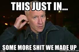 Anderson Cooper Meme - this just in some more shit we made up anderson cooper 500