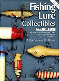 fishing lure collectibles vol 1 an identification and value