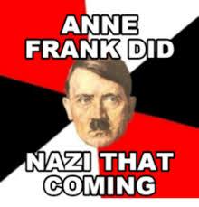 Anne Meme - 25 best memes about hitler anne frank memes hitler anne frank