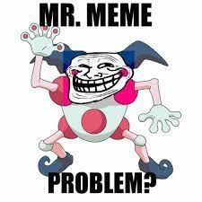 Mr Meme - mr meme 窶 pok罠mon窶 en espa羈ol amino