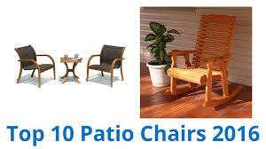 Outdoor Chairs 10 Best Patio Chairs Fall 2016 Youtube