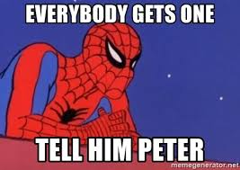 Spiderman Meme Generator - everybody gets one tell him peter leaning spiderman meme generator